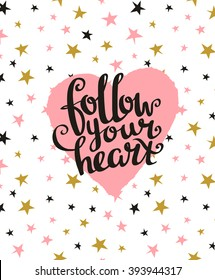 "Valentine's Day Card with stylish Love lettering ""Follow your heart"". Vector illustration on the star background."