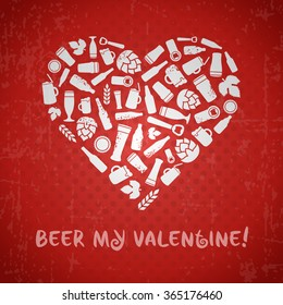 Valentines day craft beer poster. Beer my valentine tagline. White heart composed of bottles, mugs, glasses, ingredients and accessories. Red retro grunge background.