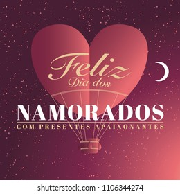 Valentines Day Design with brazilian portuguese text saying Happy Valentines Day With Passionate Gifts. Vector Illustration of a heart shaped air balloon. Starry night background.