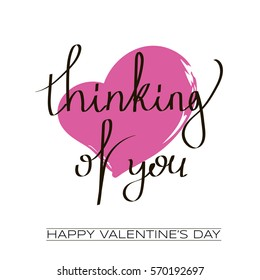 Valentines day greeting card with calligraphy. Hand drawn design elements. Handwritten modern brush lettering. Thinking of you. Heart