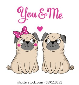 Valentines Day Greeting Card with funny Pug and lettering. You are me. Vector hand drawn illustration.