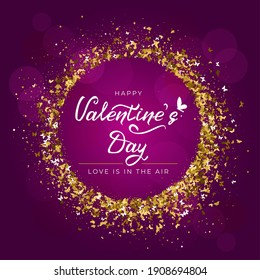 Valentine's day greeting card with hand drawn lettering, butterfly icon and round frame of gold glitter butterflies on purple background. For holiday invitations, banner. Vector illustration