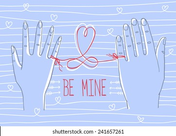 """Valentine's Day greeting card. Simple outline drawing of two hands, male and female, connected by the red string of fate with words """"Be mine"""" , heart and eternity signs."""