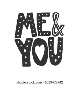Valentine's day hand drawn lettering calligraphic quote sayings sticker about love. me and you