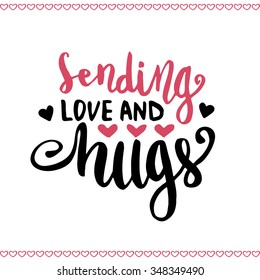 Valentines day handwritten card. Hand drawn vector lettering Sending love and hugs