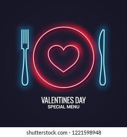 Valentines day neon menu. Fork and knife with plate neon banner. Restaurant menu on dark background