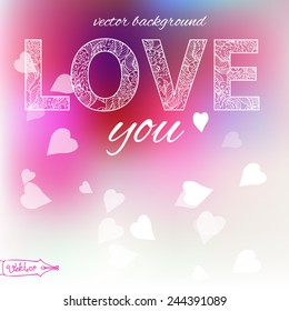 valentine's day. Openwork pattern of the word love on a blurred vector background with delicate colors, pink and white.Background of St. Valentine. Vector template.