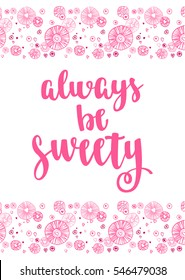 Valentine's day quote. Modern calligraphy style handwritten lettering with colorful hearts candy frame. Vector illustration for cards, leaflets or banners on pink background.