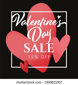Valentine's Day Sale 15 Off! Typography design inside of a frame with hearts on a black background. Can be used for print or as a digital layout.