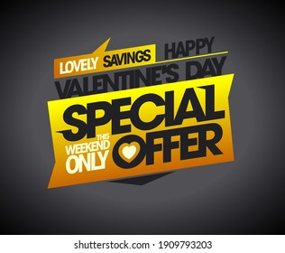 Valentine's day special offer - lovely savings this weekend only, vector holiday discounts banner