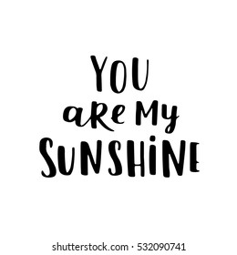 Valentines Day vector greeting card. Black and white colors for coloring book. Template for your design. Romantic cute illustration with hand written lettering You are my sunshine.