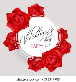 Valentines Day white round banner with red photo realistic roses and hand lettering calligraphy text Valentines Day.on a light background. Elegant luxury vector design.