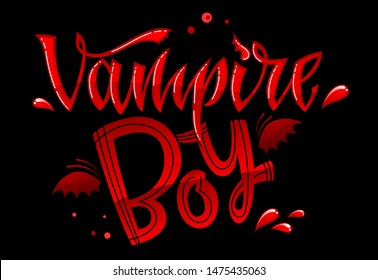 Vampire Boy quote. Hand drawn modern calligraphy Halloween party lettering logo phrase. Script letter style. Colorful design element. Fashion design. Vector font illustration. Gold foil texture.
