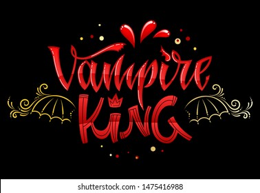 Vampire King quote. Hand drawn modern calligraphy Halloween party lettering logo phrase. Script letter style. Colorful design element. Fashion design. Vector font illustration. Gold foil texture.