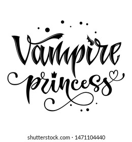 Vampire Princess quote. Hand drawn modern calligraphy Halloween party lettering logo phrase. Script letter style. Black design element. Fashion design. Graphic element. Vector font illustration.