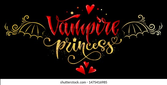 Vampire Princess quote. Hand drawn modern calligraphy Halloween party lettering logo phrase. Script letter style. Colorful design element. Fashion design. Vector font illustration. Gold foil texture.