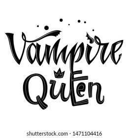 Vampire Queen quote. Hand drawn modern calligraphy Halloween party lettering logo phrase. Script letter style. Black design element. Fashion design. Graphic element. Vector font illustration.