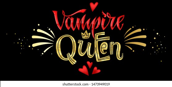 Vampire Queen quote. Hand drawn modern calligraphy Halloween party lettering logo phrase. Script letter style. Colorful design element. Fashion design. Vector font illustration. Gold foil texture.