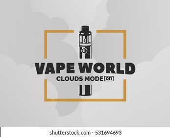 Vape e-cigarette logo on grey background with clouds.  T-shirt print design.