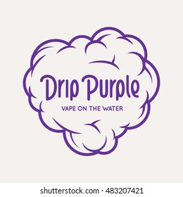 Vaping related t-shirt design. Drip purple vape on the water quote. Vector vintage illustration.