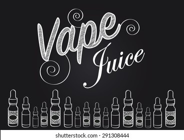 Vaping vape juice sign with illustrations of different white vapour bottles. Chalkboard style vector.
