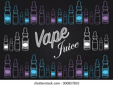 Vaping vape juice sign with illustrations of different multicoloured vapour bottles. Chalkboard style vector