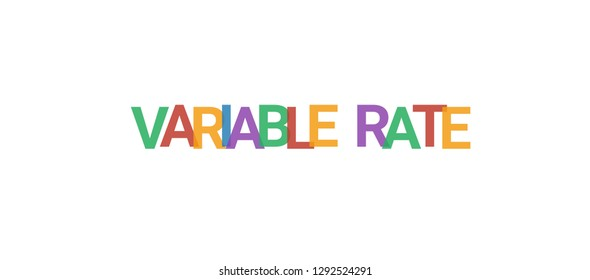 """Variable Rate word concept. Colorful """"Variable Rate"""" on white background. Use for cover, banner, blog."""