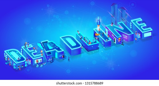 Vector 3d Isometric Word Deadline on Blue Neon Effect Gradient Background. People Live in Neon City. Skyscrapper Buildings, Night Life, Education, Teamwork, Leadership. Big Letters. Smart Tech.