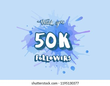 Vector 50k followers thank you social media template. Banner for internet networks with creative typography and watercolor splash blot.  50000 subscribers congratulation post.
