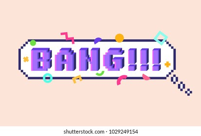 Vector 8 bit pixel art speech bubble with 3D letters phrase BANG. Colorful geometric pattern around.  Social networks and messengers sticker.