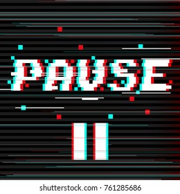 Vector 8 bit pixel art style phrase Pause with pause symbol. Glitch VHS effect. Balck background