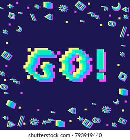 Vector 8bit pixel art colorful motivational banner with phrase go. Glitch VHS effect, geometrical decor elements.