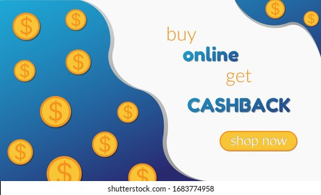 Vector abstract banner. Concept: online shopping, cashback, stay home, stay safe. Caption: Buy online, get cashback. On a blue background coins.