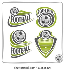 Vector abstract logo Football Ball, decoration sign sports club, simple soccer ball flying on green field with net, set isolated sporting equipment icon, flat design concept football school blazon.