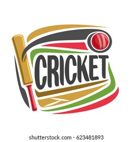 Vector abstract poster for Cricket game: red ball hitting of bat, flying on curve trajectory above pitch, inscription title text - cricket, graphic illustration on cricket theme on white background.