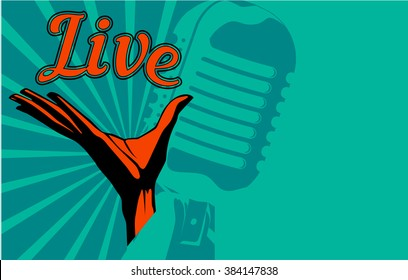 """Vector arm holding lettering """"Live"""" and retro mic on the background. Music poster design template."""