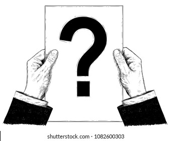 Vector artistic pen and ink drawing illustration of businessman hands holding paper or document with question mark. Business concept of problem, decision and strategy.