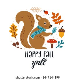 "Vector autumn card with smiling squirrel, bright falling leaves, acorn and hand written text ""Happy fall y'all"". Cute childish illustration with a cartoon character. Greeting card for the fall season."