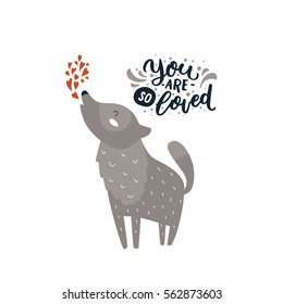 Vector baby animal and hand letters. Cute wolf for design shirt, fashion, cards, prints. You are so loved.