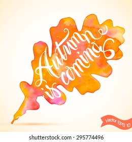 Vector background with autumn leaf. Autumn watercolor background. Lettering.