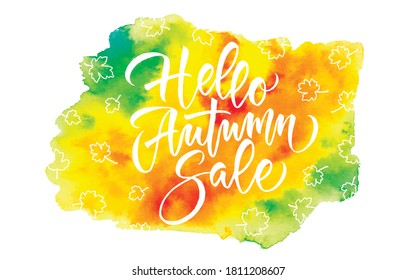 Vector background with autumn leaves and text Hello Autumn Sale. Autumn watercolor background. Lettering. Vector EPS 10.