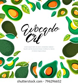 Vector background for avocado oil label, package. Hand drawn illustration of fresh green avocado and calligraphy lettering. Concept for organic vegetarian food.