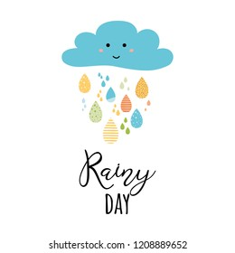 Vector background with cute smiling cloud funny colorful drops text Rainy day Positive autumn, spring phrase Typography lettering element Childish card with cartoon character Happy print Emotion quote
