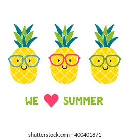 "Vector background with funny pineapples in glasses and text ""We love summer"".  Invitation template with cute smiling cartoon characters. Exotic summer background."