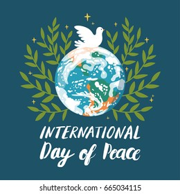 Vector background for International Day of peace. Concept illustration with Earth planet, dove of peace and hand written text.