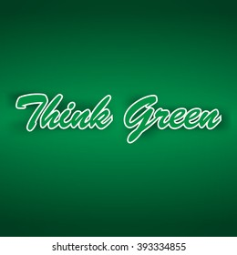 Vector background with message Think Green