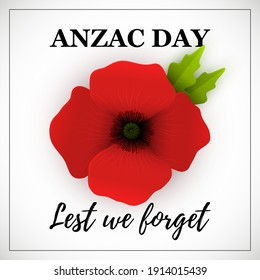 Vector Banner for Anzac Day. Illustration of Big Red 3d Poppy at the Center. Text Lest We Forget. Isolated on White Background.