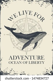 Vector banner with big hand-drawn whale on the background of compass in retro style. Illustration on the theme of travel, adventure and discovery with words We live for adventure, Ocean of liberty