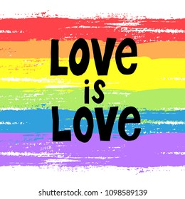 Vector banner of brushed rainbow watercolor background with word love is love. Painted gay flag and symbol. Concept of gay love, lgbt movement, free love, gay rights, lesbian rights, pride parade