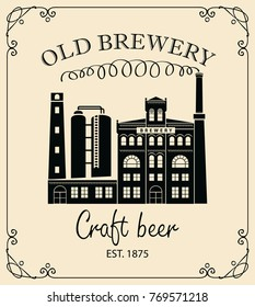 Vector banner for craft beer with image of the building of the old brewery and the inscription in a retro style in curly frame